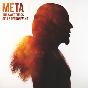 Meta - The Sweetness of a Saffron Wind