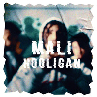 Mali - Hooligan (Explicit)