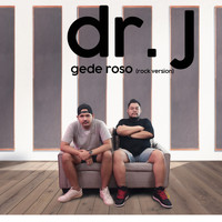 Dr. J - Gede Roso (Rock Version)
