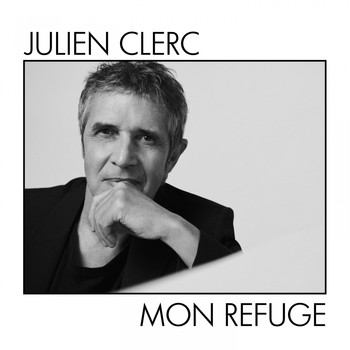 Julien Clerc - Mon refuge