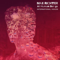 Max Richter - All Human Beings - International Voices