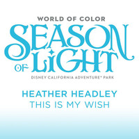 "Heather Headley - This Is My Wish (From ""World of Color: Season of Light"")"