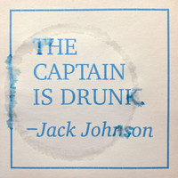 Jack Johnson - The Captain Is Drunk