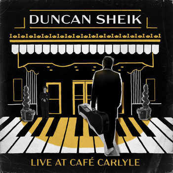 DUNCAN SHEIK - Live At The Cafe Carlyle