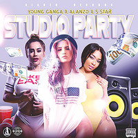 Young Ganga, Alanzo, S. Star - Studio Party (Explicit)