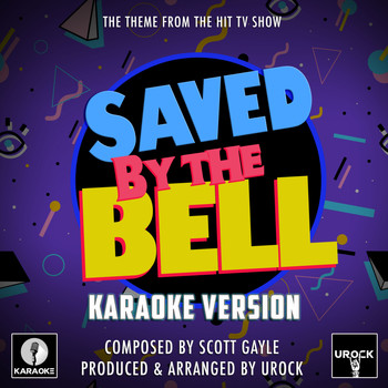 "Urock Karaoke - Saved By The Bell Main Theme (From ""Saved By The Bell"") (Karaoke Version)"