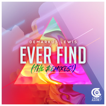 Demarkus Lewis - Ever Find - The Remixes