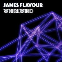 James Flavour - Whirlwind