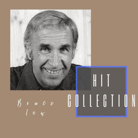 Bruce Low - Hit Collection