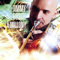 Jimmy Bosch - !A Millon!