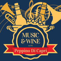 Peppino Di Capri - Music & Wine with Peppino Di Capri