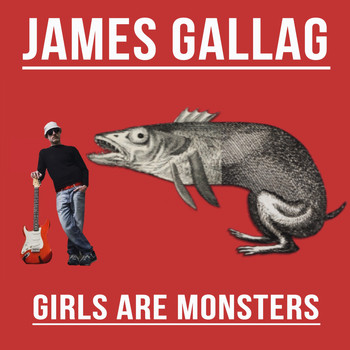 James Gallag - Girls Are Monsters (Explicit)