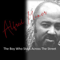 Alfred Manor - The Boy Who Stays Across the Street