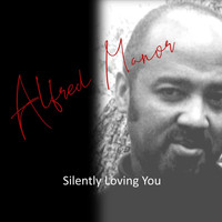 Alfred Manor - Silently Loving You