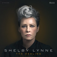 Shelby Lynne - The Healing: A-Tone Recordings (Explicit)