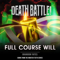 Brandon Yates - Death Battle: Full Course Will (From the Rooster Teeth Series)