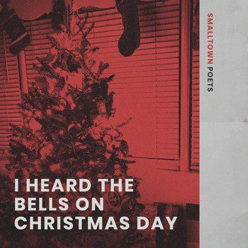 Smalltown Poets - I Heard the Bells on Christmas Day