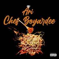 Ari - Chef Boyardee (Explicit)