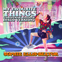Sophie Ellis-Bextor - My Favourite Things (Christmas Kitchen Disco Version)