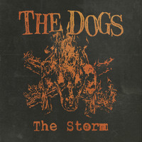 The Dogs - The Storm (Explicit)