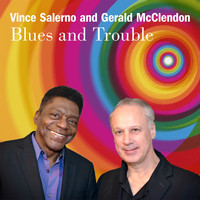 Vince Salerno & Gerald McClendon - Blues and Trouble