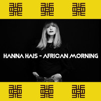 Hanna Hais - African Morning