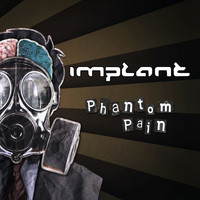 Implant - Phantom Pain (Explicit)