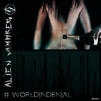 Alien Vampires - World in Denial (Explicit)