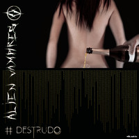 Alien Vampires - Destrudo (Explicit)