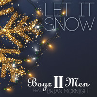 Boyz II Men - Let It Snow (feat. Brian McKnight) (2020 Holiday Edition)