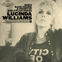 Lucinda Williams - Bob's Back Pages: A Night of Bob Dylan Songs