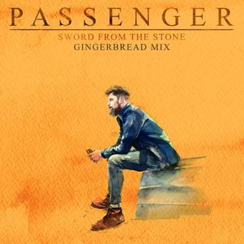 Passenger - Sword from the Stone