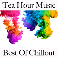 Intakt - Tea Hour Music: Best of Chillout