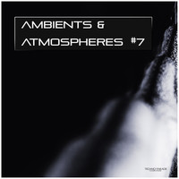 Various Artists - Ambients & Atmospheres, Vol. 7