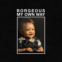 Borgeous - My Own Way