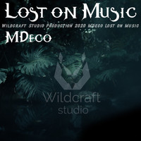 MDeco - Lost on Music (Intrumental Mix)