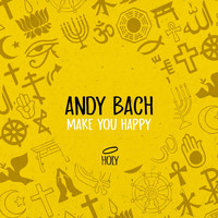 Andy Bach - Make You Happy