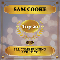 Sam Cooke - I'll Come Running Back to You (Billboard Hot 100 - No 18)