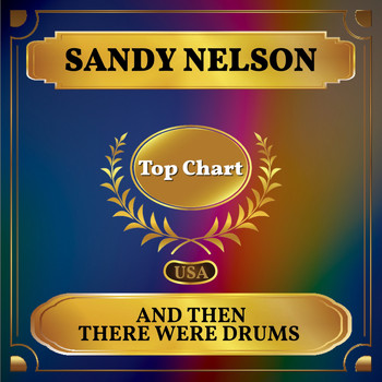 Sandy Nelson - ... And Then There Were Drums (Billboard Hot 100 - No 65)