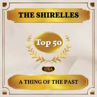 The Shirelles - A Thing of the Past (Billboard Hot 100 - No 41)