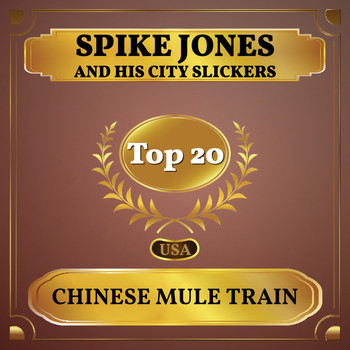 Spike Jones and His City Slickers - Chinese Mule Train (Billboard Hot 100 - No 13)
