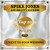 Spike Jones and His City Slickers - I Went to Your Wedding (Billboard Hot 100 - No 20)