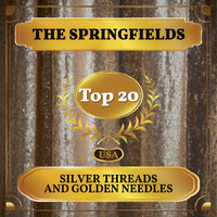 The Springfields - Silver Threads and Golden Needles (Billboard Hot 100 - No 20)