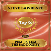 Steve Lawrence - Pum-Pa-Lum (The Bad Donkey) (Billboard Hot 100 - No 45)