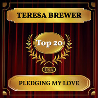 Teresa Brewer - Pledging My Love (Billboard Hot 100 - No 17)