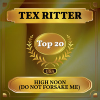 Tex Ritter - High Noon (Do Not Forsake Me) (Billboard Hot 100 - No 12)