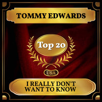 Tommy Edwards - I Really Don't Want to Know (Billboard Hot 100 - No 18)