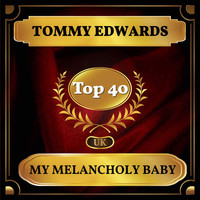 Tommy Edwards - My Melancholy Baby (UK Chart Top 40 - No. 29)