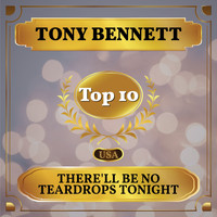 Tony Bennett - There'll Be No Teardrops Tonight (Billboard Hot 100 - No 7)