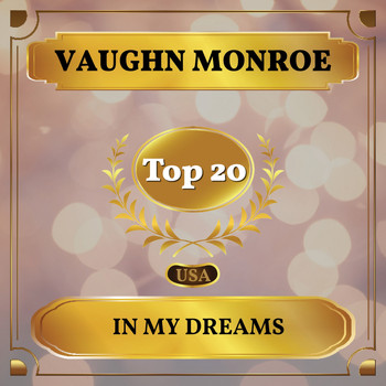 Vaughn Monroe - In My Dreams (Billboard Hot 100 - No 20)
